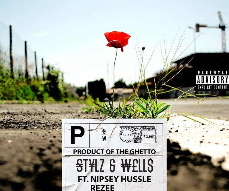 """Stylz & Wells ft. Nipsey Hussle, Rezee & Just Liv """"Product Of The Ghetto"""""""