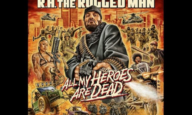 R.A. The Rugged Man • All My Heroes Are Dead