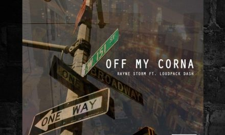 "Rayne Storm ""Off My Corna"" ft. Loudpack Dash"
