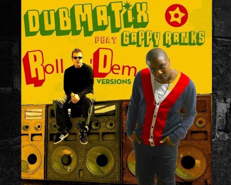 "Gappy Ranks & Dubmatix ""Roll Dem"" Versions EP"