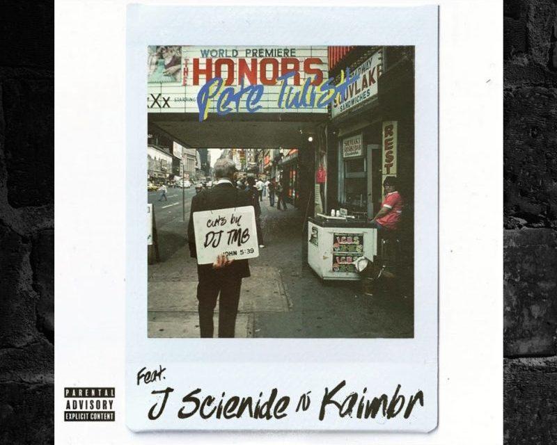 "Pete Twist ft. Kaimbr & J Scienide and DJ TMB ""The Honors"""