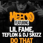 "Meeco feat. Lil Fame (M.O.P.), Teflon & DJ Skizz ""Do That"""