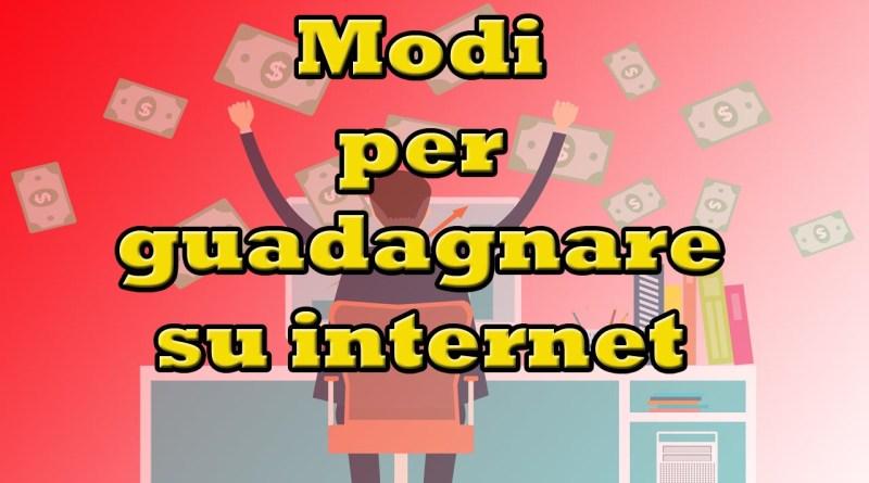 Modi per guadagnare su internet