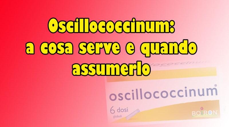 Oscillococcinum:a cosa serve e quando assumerlo