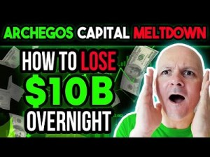 How Does Someone Lose $10 Billion Overnight And 3 Lessons We Learned From Archegos Capital Meltdown