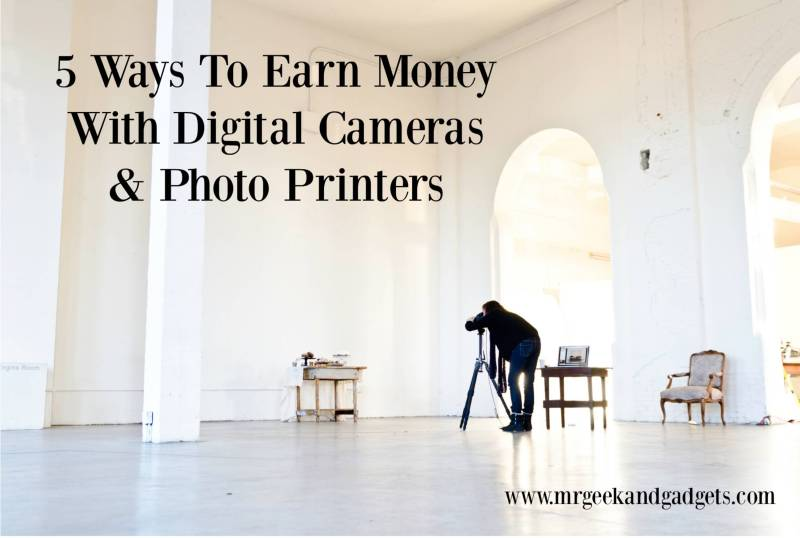 Five Ways To Earn Money With Digital Cameras