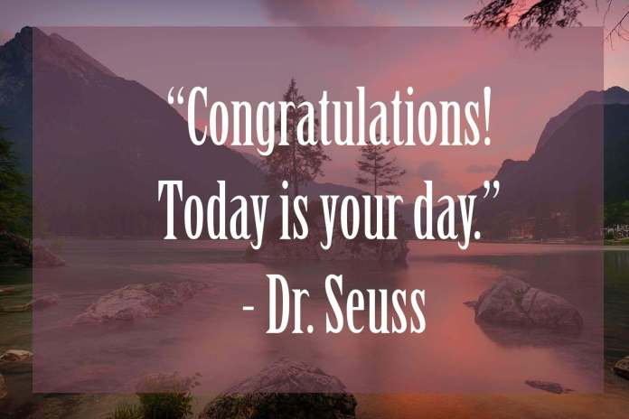 Congrats-Today-is-your-day | 37 Dr Seuss Quotes Which Will Inspire You