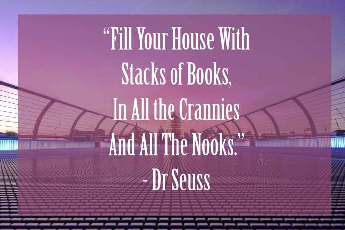 Fill-Your-House-With-Stack-of-Books | 37 Dr Seuss Quotes Which Will Inspire You