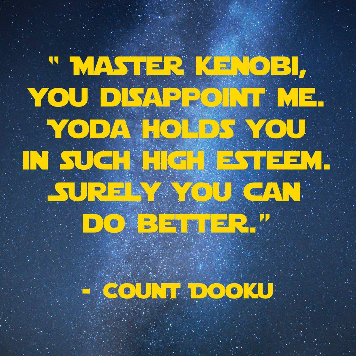 Master-kenobi-you-disappoint-me | 31 Memorable Star Wars Quotes for Geeks