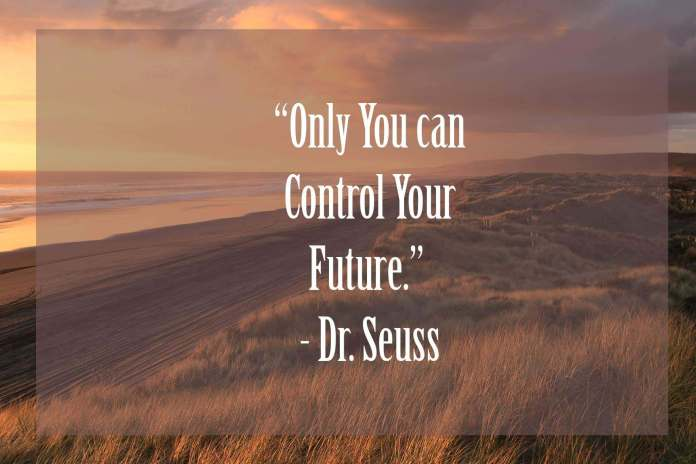 Only-You-Can-Control-Your-Future - | 37 Dr Seuss Quotes Which Will Inspire You