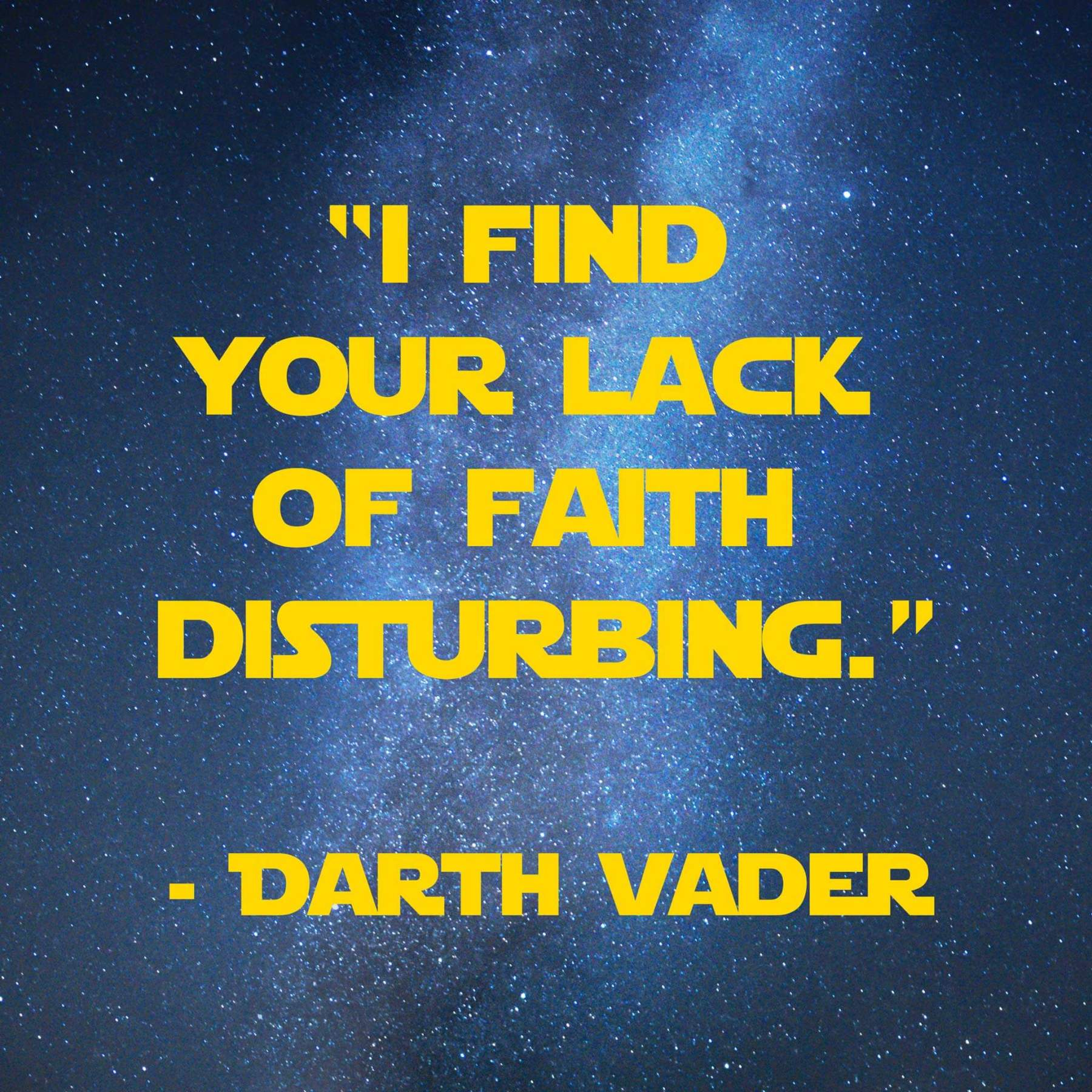 I find your lack of faith Disturbing | 31 Memorable Star Wars Quotes for Geeks