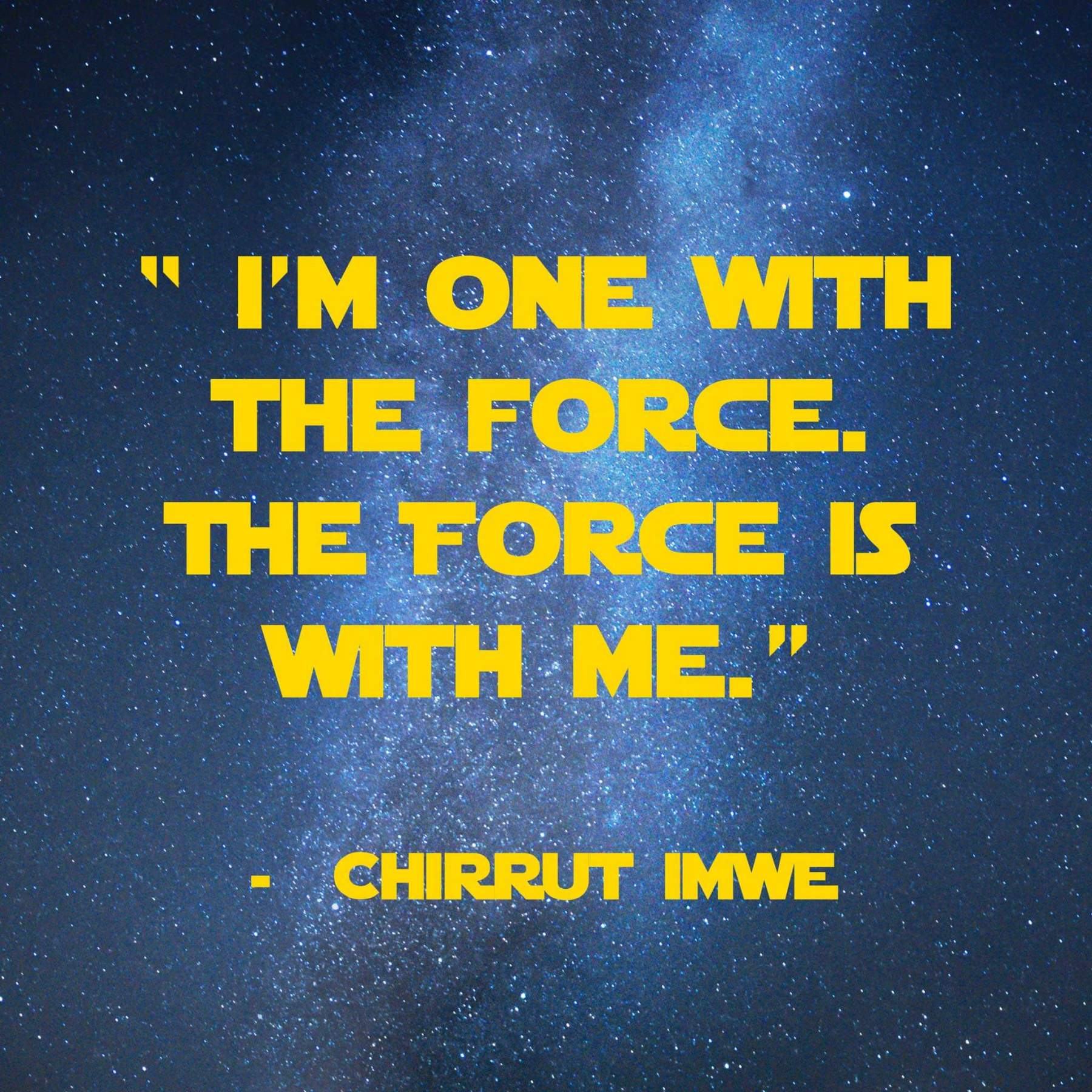 I'm one with the Force, The Force is with me | 31 Memorable Star Wars Quotes for Geeks