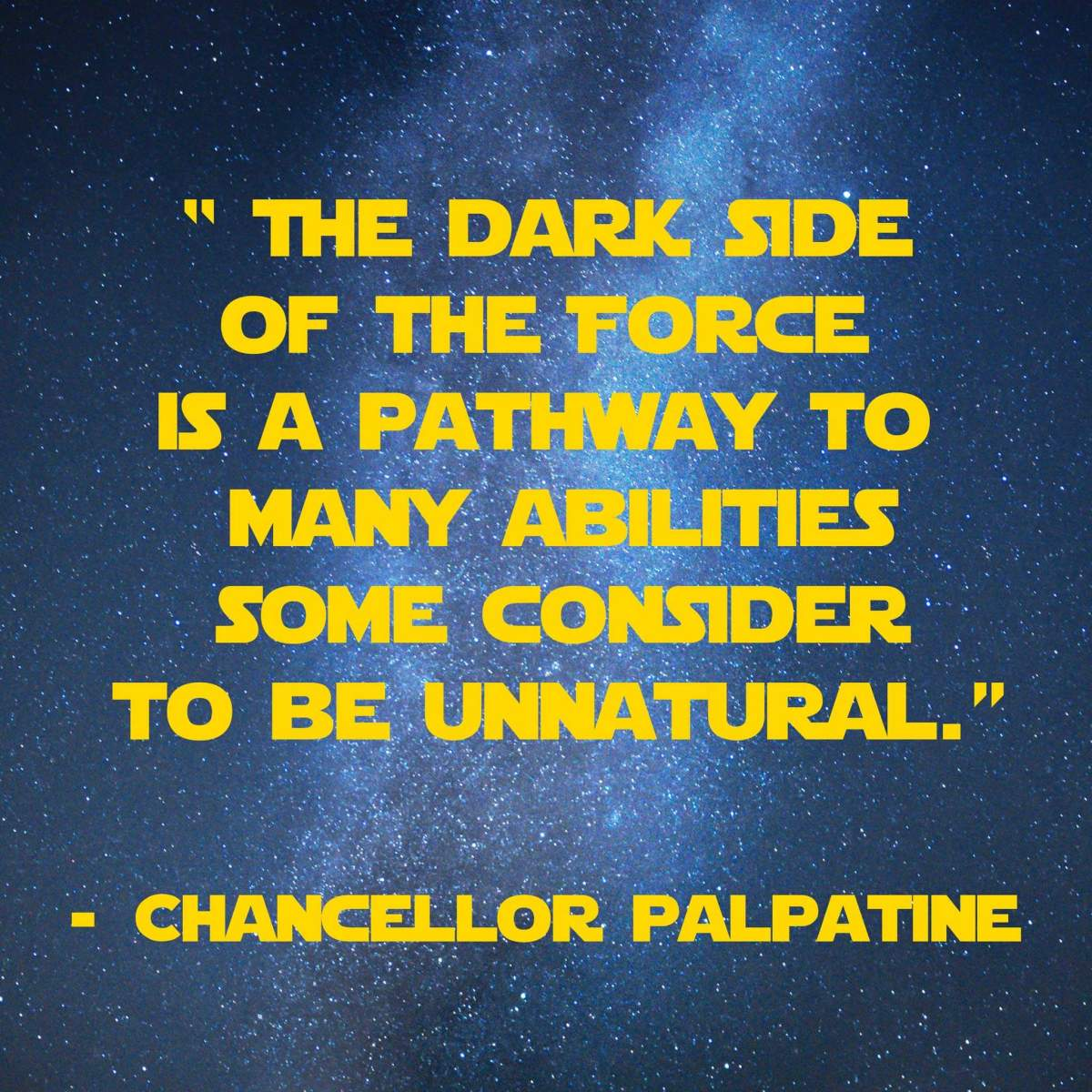 The Dark Side of the Force is a pathway to many abilities some consider to be unnatural | 31 Memorable Star Wars Quotes for Geeks