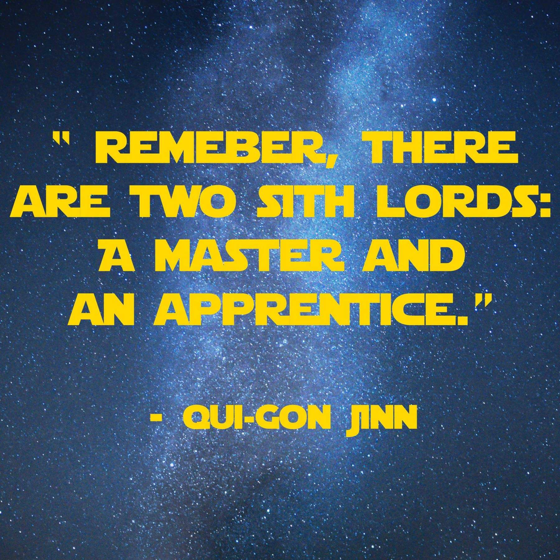 Remember, there are two sith lords: A master and an apprentice | 31 Memorable Star Wars Quotes for Geeks