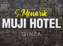 5-Menarik-Di-Muji-Hotel-Ginza-di-Tokyo-copy