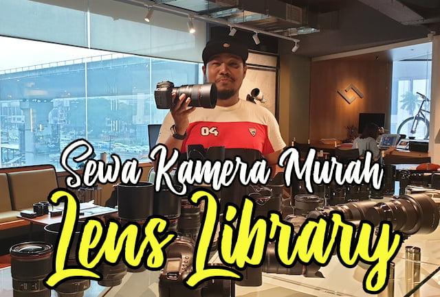 Lens-Library-Tempat-Sewa-Kamera-Murah-Di-Kuala-Lumpur-05 copy