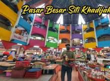 Tempat Popular Di Kelantan Pasar Besar Siti Khadijah Kota Bharu