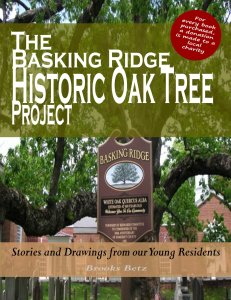 Basking Ridge Historic Oak Tree Project is one of the most heartwarming books ever made to celebrate the life and history of the 619 year oak tree that was lost in 2017. A true collectible. Source: Mr local history