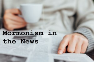 Mormonism in the News