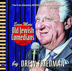 Even More Old Jewish Comedians, Drew Friedman