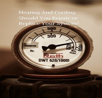 Heating And Cooling - Should You Repair or Replace Your System?