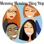 Mommy Monday Blog Hop