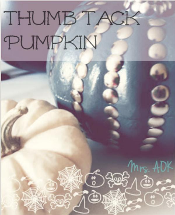 Thumb Tack Pumpkin ReDo