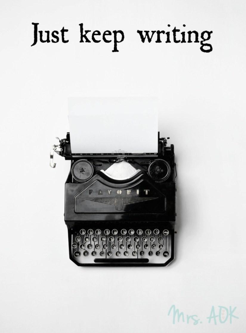 Just Keep Writing|Writing|AmWriting|Blog|Blogging|WriteOn|NaBloPoMo