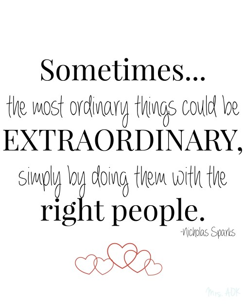 Sometimes the most ordinary things could be extraordinary simply by doing them with the right people. | Mrs. AOK , A Work in Progress