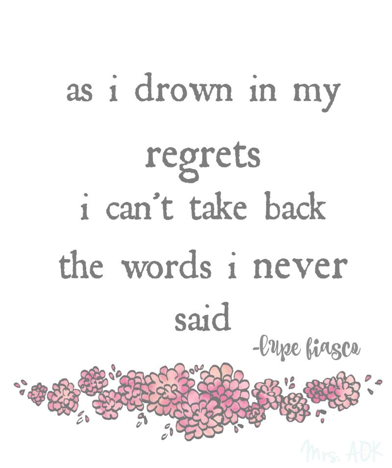 As I drown in my regrets