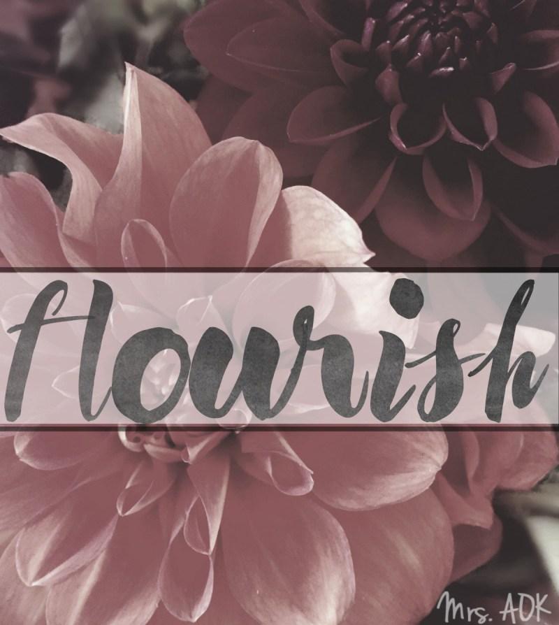 I choose to flourish this year.