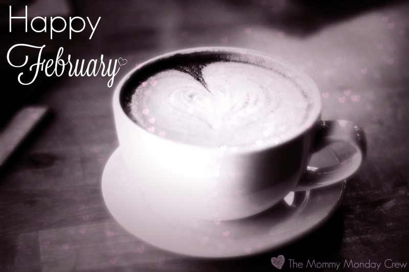 Happy February| MMBH Mommy Monday Blog Hop| Mrs. AOK, A Work In Progress