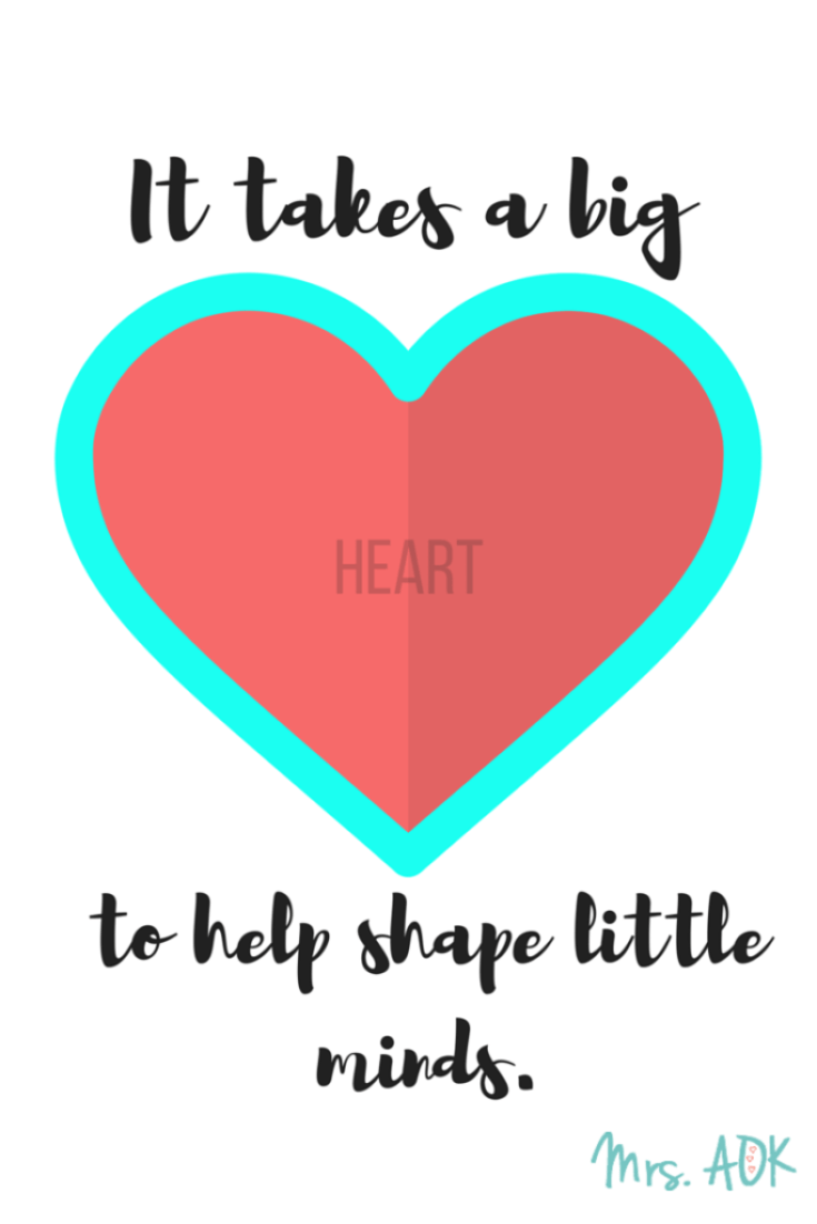 Thank you, Teachers! It takes a big heart to shape little hearts