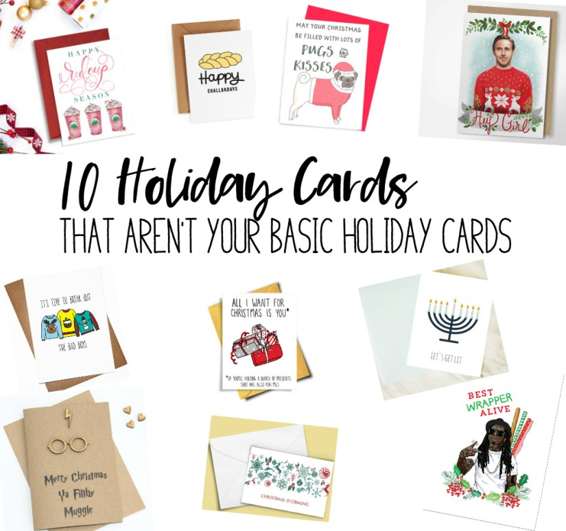 It's Day 4 of 12 Days of Blogmas!! The prompt for today is Cards, so I rounded up 10 Holiday Cards that aren't your basic holiday cards. :)