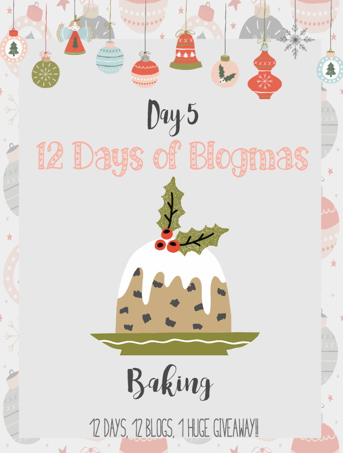 Merry Blogmas! Day 5 Baking! {12 Days, 12 Blogs + 1 Huge Giveaway}