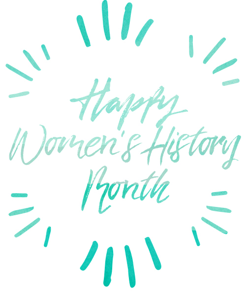 Happy Women's History Month