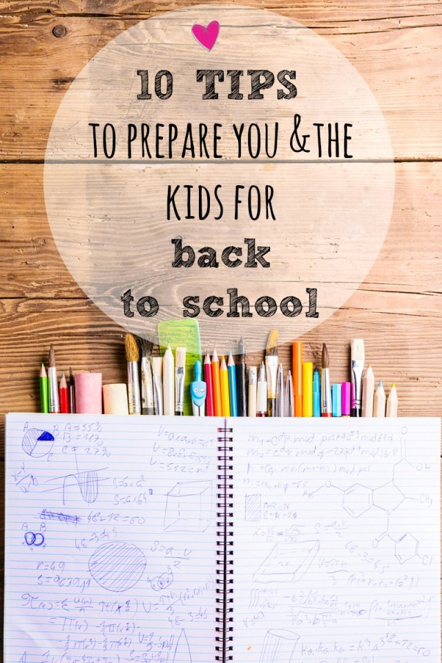 10 tips to prepare you and the kids for back to school 1