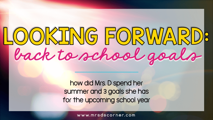 looking forward back to school goals blog post header