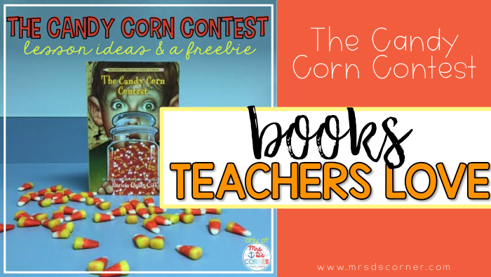 The Candy Corn Contest ( Books Teachers Love ) - Mrs  D's Corner