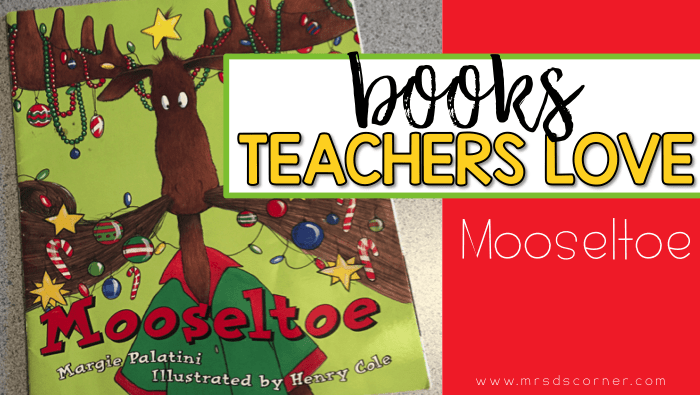 December Read Aloud for Books Teachers Love, featuring Mooseltoe
