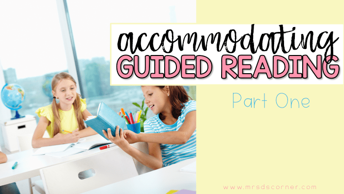 Accommodating Reading Levels in Guided Reading: Part 1