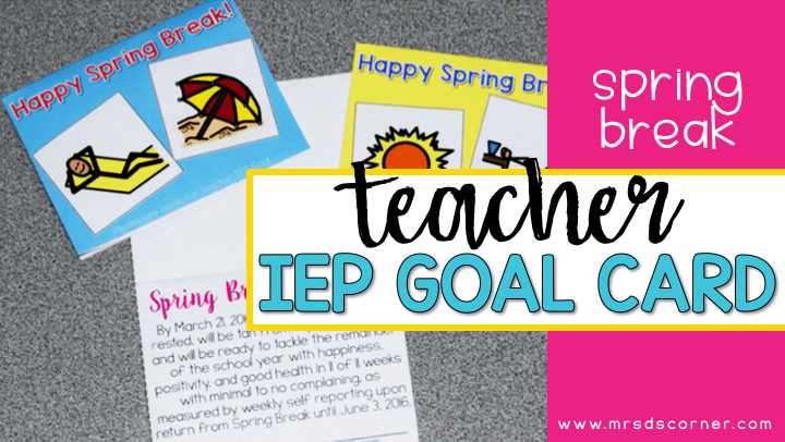 Spring Break IEP Goal Card for Teachers
