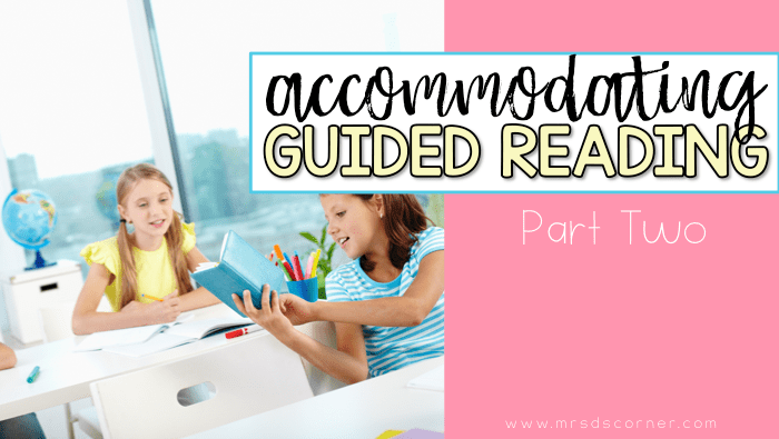 Accommodating Guided Reading Levels: Part 2