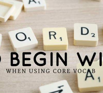 Where to Start With Teaching Core Vocabulary