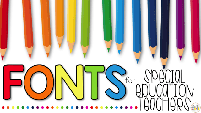 Fonts for Special Education Teachers