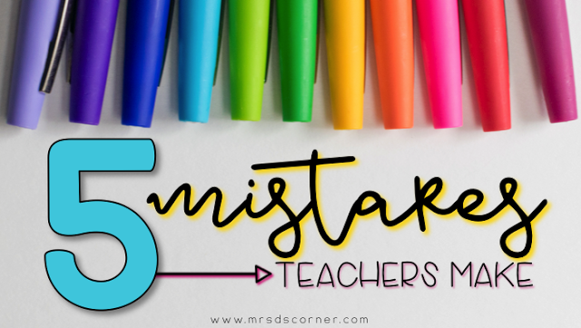5 Common Mistakes Teachers Make