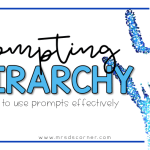 Prompt Hierarchy + Using Prompting Effectively