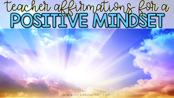 20 Teacher Affirmations to Keep a Positive Mindset