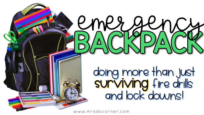 Emergency Backpack. Doing more than just surviving unplanned for events in the school day, like fire drills and lock downs. Also being fully prepared for field trips and classroom evacuations due to behaviors. Free emergency backpack checklist included. Blog post at Mrs. D's Corner.