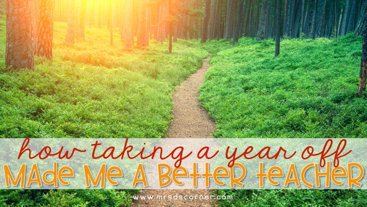 how taking a year off made me a better teacher